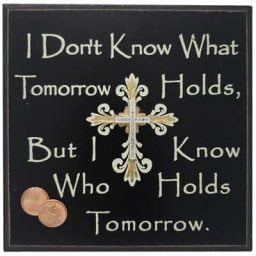 I Know Who Holds Tomorrow - Wall Plaque